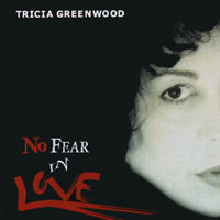 Tricia Greenwood | No Fear In Love