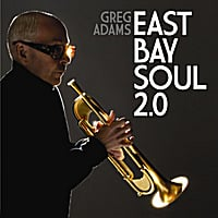 Greg Adams | East Bay Soul 2.0