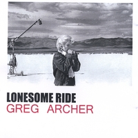 Greg Archer | Lonesome Ride