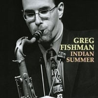 Greg Fishman | Indian Summer