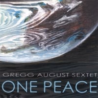 Gregg August Sextet | One Peace