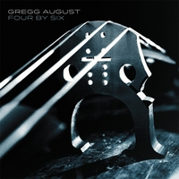 Gregg August | Four By Six