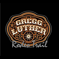 Gregg Luther | Rodeo Trail