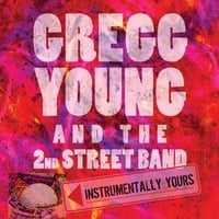 Gregg Young & the 2nd Street Band | Instrumentally Yours