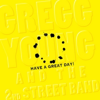 Gregg Young & the 2nd Street Band | Have a Great Day