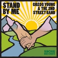 Gregg Young & the 2nd Street Band | Stand By Me