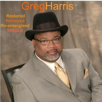 Greg Harris | Restored Renewed and  Re-Energized