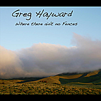 Greg Hayward | Where There Ain't No Fences