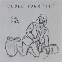 Greg Hobbs | Under Your Feet