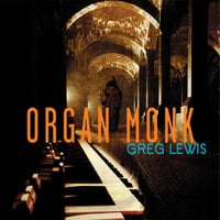Greg Lewis | Organ Monk
