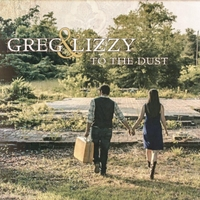 Greg&Lizzy | To the Dust
