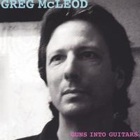 Greg McLeod | Guns into Guitars