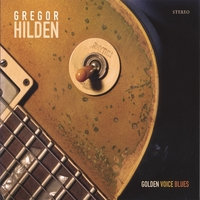 Gregor Hilden | Golden Voice Blues
