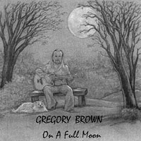 Gregory Brown | On A Full Moon