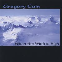 Gregory Cain | When the Wind is High