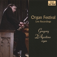 Gregory D'Agostino | Organ Festival - Live Recordings
