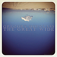 Gregory Douglass | The Great Wide