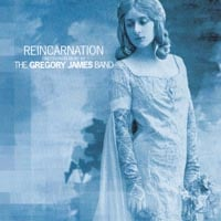 The Gregory James Band | Reincarnation