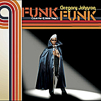 Gregory Johnson | Funk Funk (Just for a Little Time)