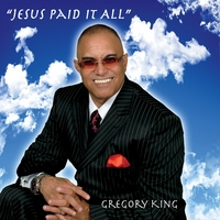 Gregory King | Jesus Paid It All