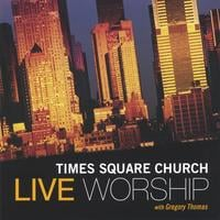 Times Square Church | Live Worship With Gregory Thomas