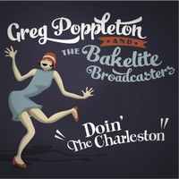 Greg Poppleton and the Bakelite Broadcasters | Doin' the Charleston
