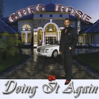 Greg Rose | Doing It Again