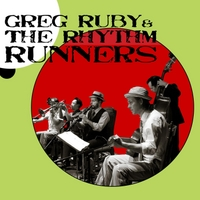 Greg Ruby and the Rhythm Runners | Greg Ruby and the Rhythm Runners (feat. Gordon Au, Dennis Lichtman, Charlie Halloran & Cassidy Holden)
