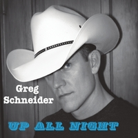 Greg Schneider | Up All Night