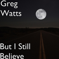 Greg Watts | But I Still Believe