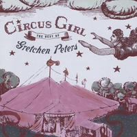 Gretchen Peters | Circus Girl: the Best of Gretchen Peters  (Single Disc Version)