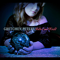 Gretchen Peters | Hello Cruel World