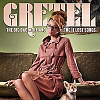 GRETEL | The Big Bad Wolf and the 11 Lost Songs