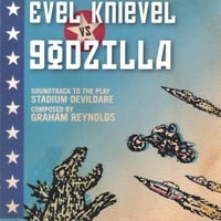 Graham Reynolds / Golden Arm Trio | Evel Knievel vs. Godzilla