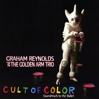 Graham Reynolds and the Golden Arm Trio | Cult of Color