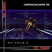 Grigori 3 | On Your 6