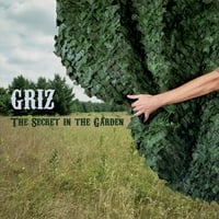 Griz | The Secret in the Garden