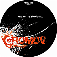 Gromov | King of the Dancehall