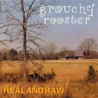 Grouchy Rooster | Real and Raw