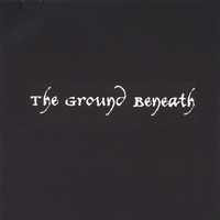 The Ground Beneath | The Ground Beneath