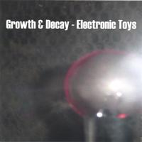 Growth & Decay | Electronic Toys