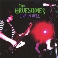 The Gruesomes | Live In Hell