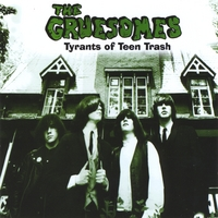 The Gruesomes | Tyrants of Teen Trash
