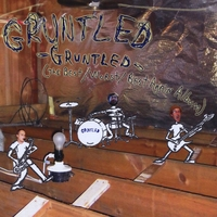 Gruntled | Gruntled - The Best\Worst\Best Again Album