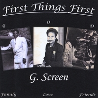 G. Screen | First Things First