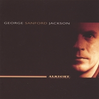 George Sanford Jackson | Alright