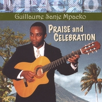 Guillaume Sanje Mpacko | Praise and Celebration