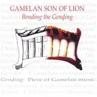 Gamelan Son of Lion | Bending the Gending