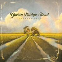 Guerin Bridge Road | Another Life