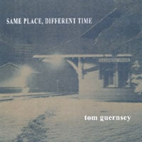tom guernsey | Same Place, Different Time
